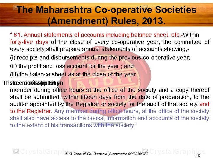 "The Maharashtra Co-operative Societies (Amendment) Rules, 2013. "" 61. Annual statements of accounts including"