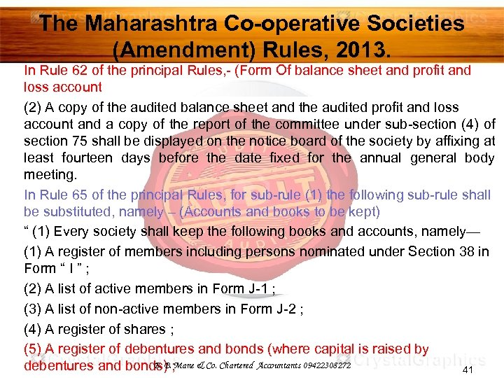 The Maharashtra Co-operative Societies (Amendment) Rules, 2013. In Rule 62 of the principal Rules,