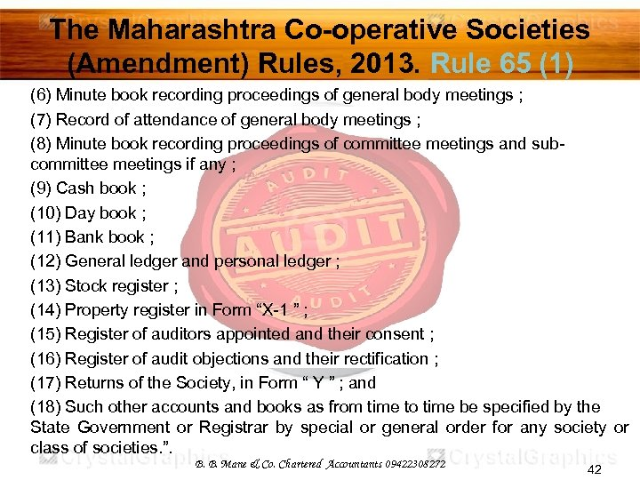 The Maharashtra Co-operative Societies (Amendment) Rules, 2013. Rule 65 (1) (6) Minute book recording