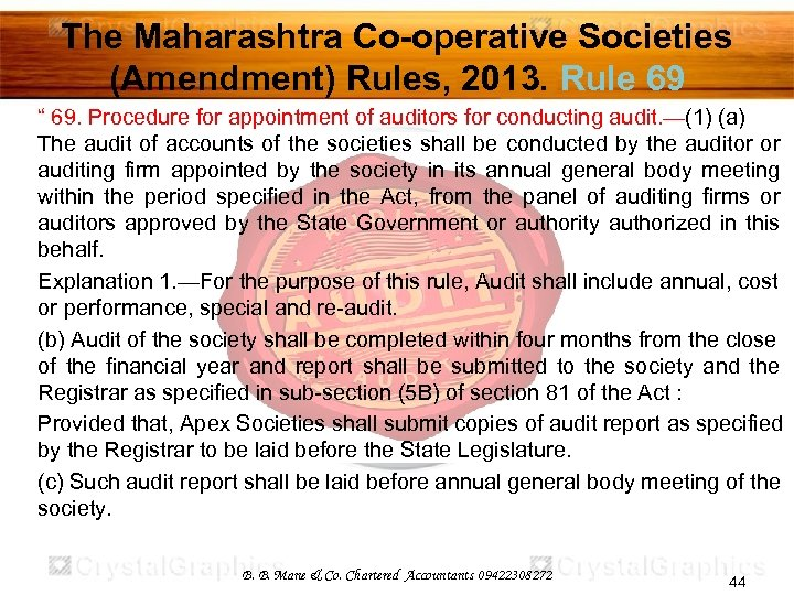 """The Maharashtra Co-operative Societies (Amendment) Rules, 2013. Rule 69 """" 69. Procedure for appointment"""
