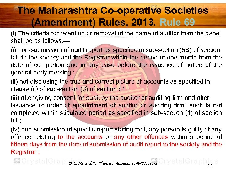 The Maharashtra Co-operative Societies (Amendment) Rules, 2013. Rule 69 (i) The criteria for retention