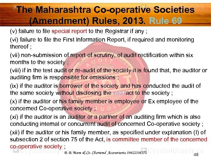 The Maharashtra Co-operative Societies (Amendment) Rules, 2013. Rule 69 (v) failure to file special