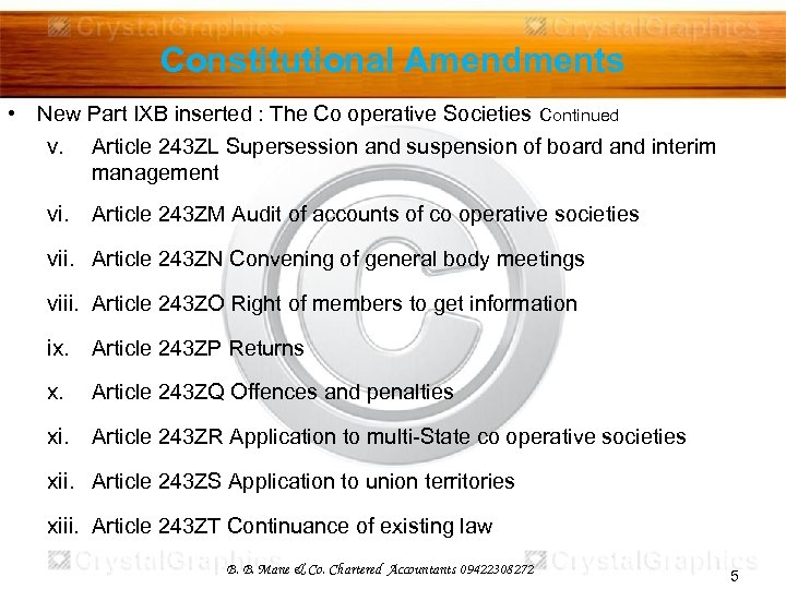 Constitutional Amendments • New Part IXB inserted : The Co operative Societies Continued v.
