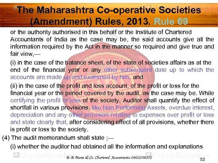 The Maharashtra Co-operative Societies (Amendment) Rules, 2013. Rule 69 or the authority authorised in