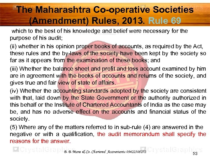 The Maharashtra Co-operative Societies (Amendment) Rules, 2013. Rule 69 which to the best of