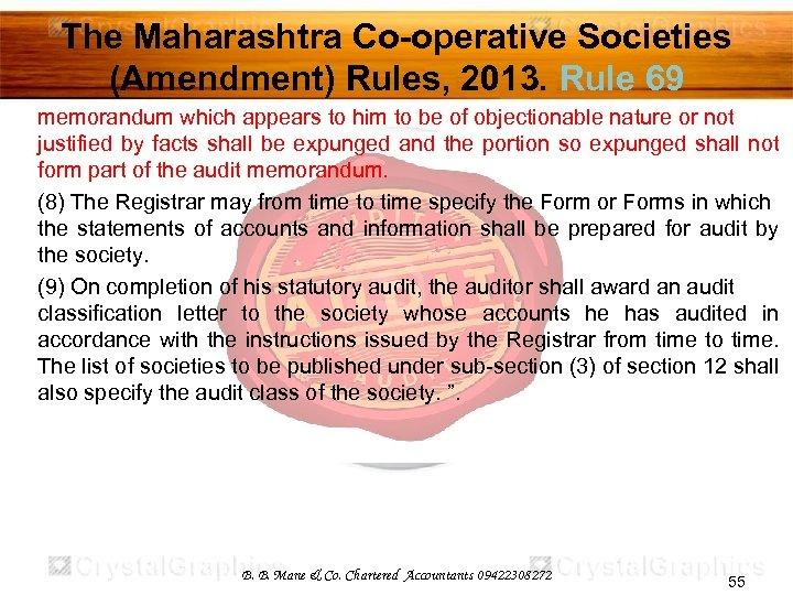 The Maharashtra Co-operative Societies (Amendment) Rules, 2013. Rule 69 memorandum which appears to him