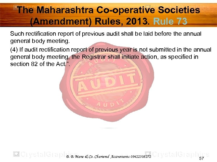 The Maharashtra Co-operative Societies (Amendment) Rules, 2013. Rule 73 Such rectification report of previous