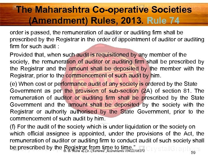 The Maharashtra Co-operative Societies (Amendment) Rules, 2013. Rule 74 order is passed, the remuneration