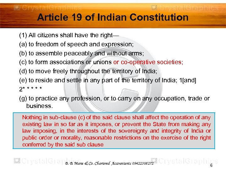 Article 19 of Indian Constitution (1) All citizens shall have the right— (a) to