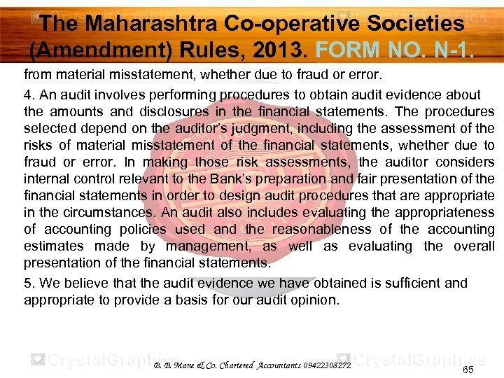 The Maharashtra Co-operative Societies (Amendment) Rules, 2013. FORM NO. N-1. from material misstatement, whether