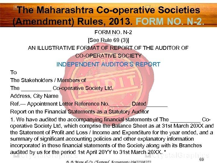 The Maharashtra Co-operative Societies (Amendment) Rules, 2013. FORM NO. N-2 [See Rule 69 (3)]