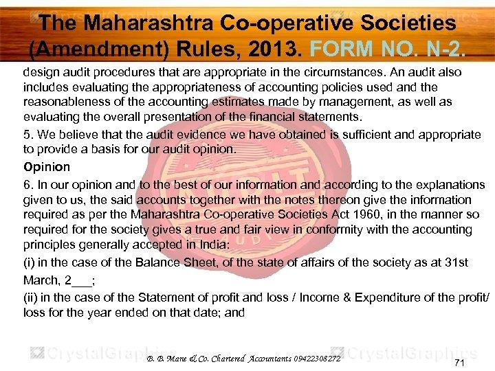 The Maharashtra Co-operative Societies (Amendment) Rules, 2013. FORM NO. N-2. design audit procedures that