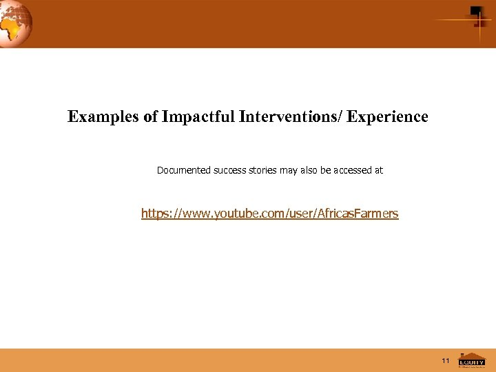 Examples of Impactful Interventions/ Experience Documented success stories may also be accessed at https: