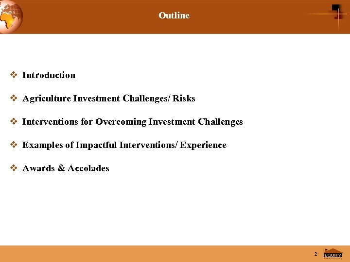 Outline v Introduction v Agriculture Investment Challenges/ Risks v Interventions for Overcoming Investment Challenges