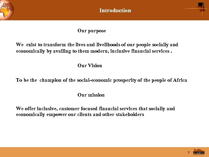 Introduction Our purpose We exist to transform the lives and livelihoods of our people