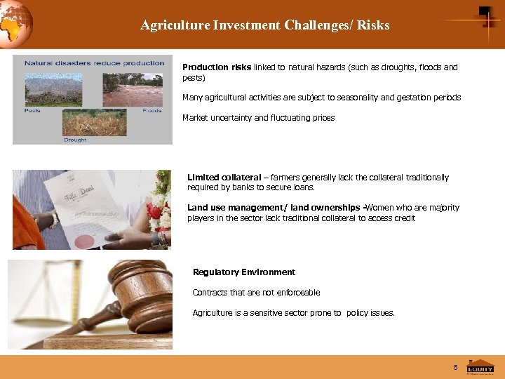 Agriculture Investment Challenges/ Risks Production risks linked to natural hazards (such as droughts, floods