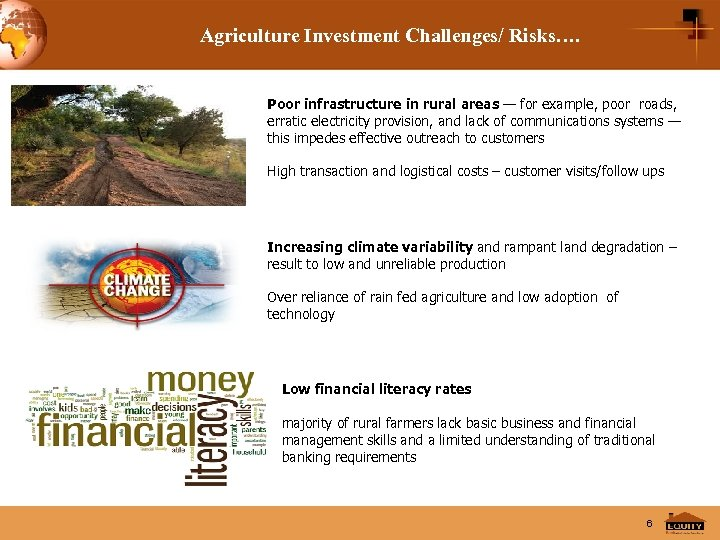 Agriculture Investment Challenges/ Risks…. Poor infrastructure in rural areas — for example, poor roads,