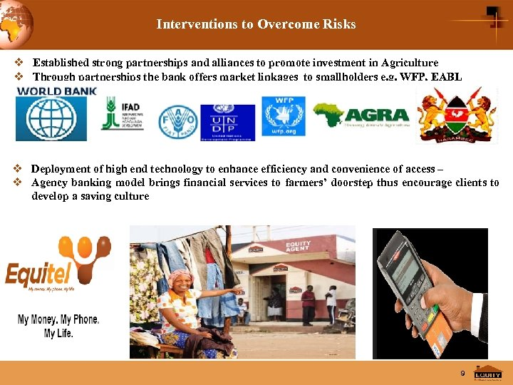 Interventions to Overcome Risks v Established strong partnerships and alliances to promote investment in
