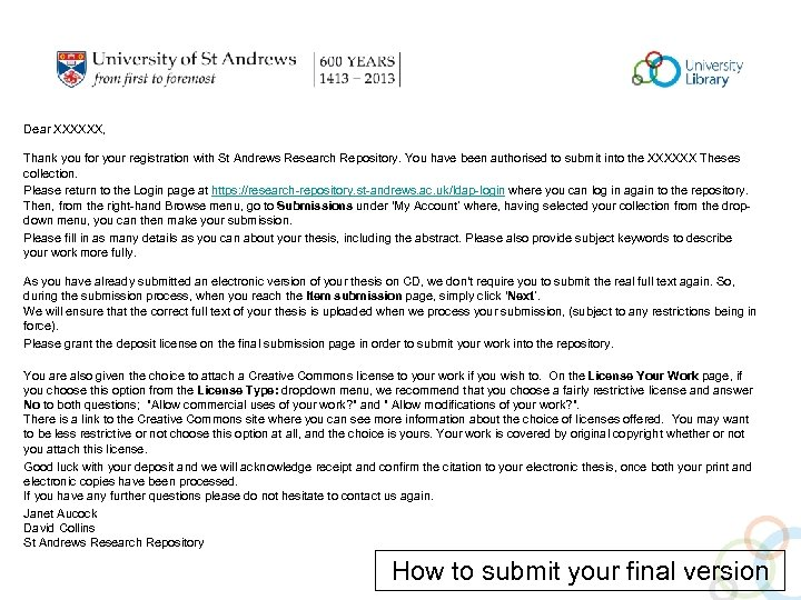 Dear XXXXXX, Thank you for your registration with St Andrews Research Repository. You have
