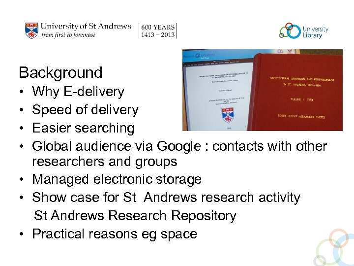 Background • • Why E-delivery Speed of delivery Easier searching Global audience via Google