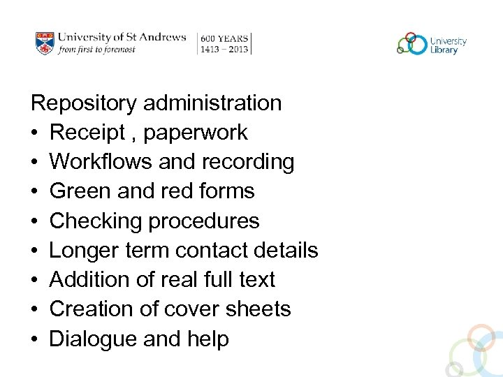 Repository administration • Receipt , paperwork • Workflows and recording • Green and red