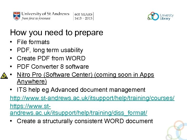 How you need to prepare • • • File formats PDF, long term usability
