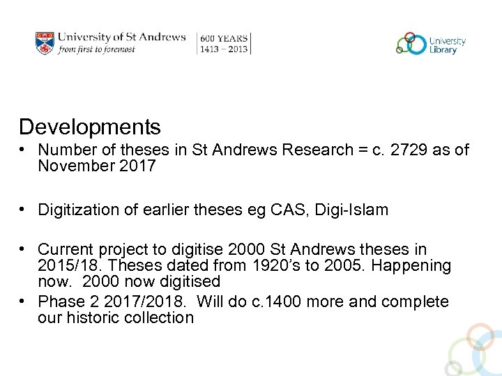 Developments • Number of theses in St Andrews Research = c. 2729 as of