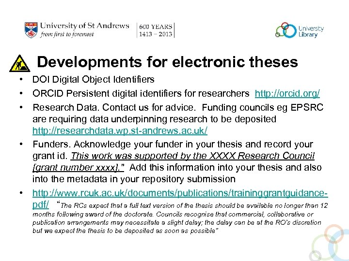 Developments for electronic theses • DOI Digital Object Identifiers • ORCID Persistent digital identifiers