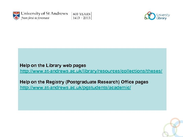 Help on the Library web pages http: //www. st-andrews. ac. uk/library/resources/collections/theses/ Help on the