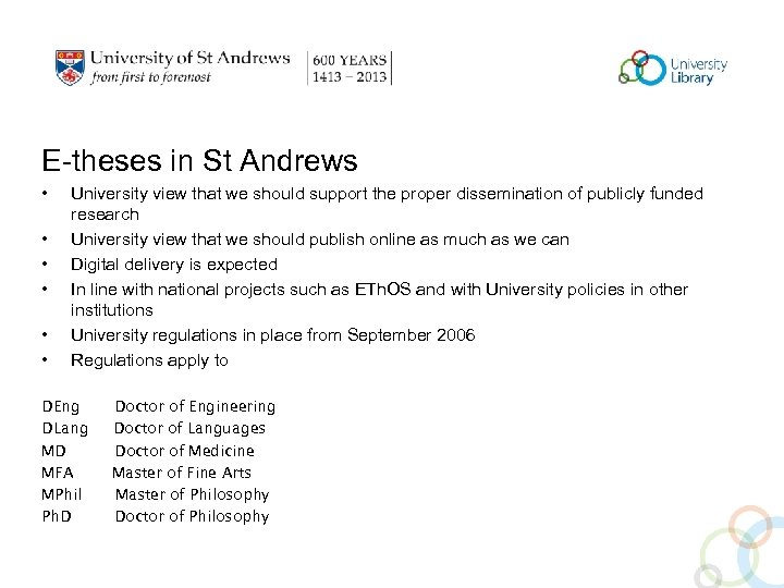 E-theses in St Andrews • • • University view that we should support the