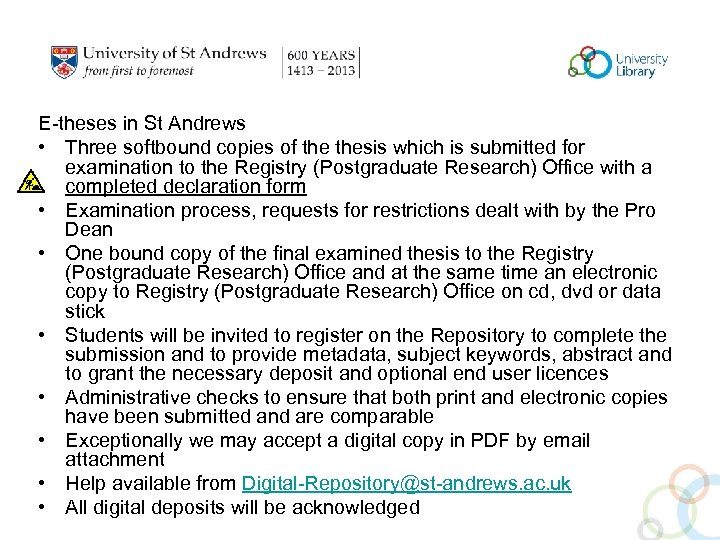 E-theses in St Andrews • Three softbound copies of thesis which is submitted for
