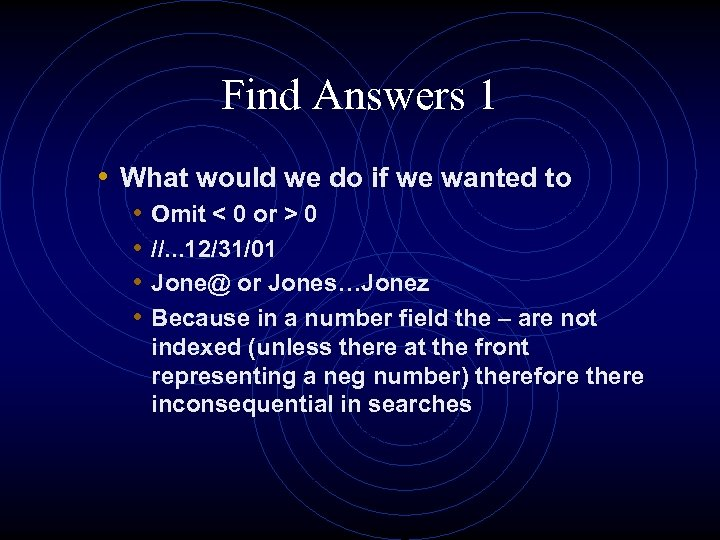 Find Answers 1 • What would we do if we wanted to • •