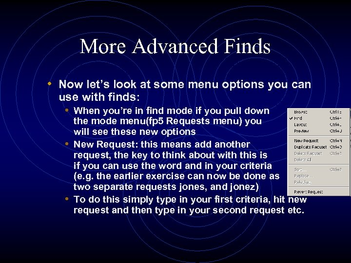 More Advanced Finds • Now let's look at some menu options you can use