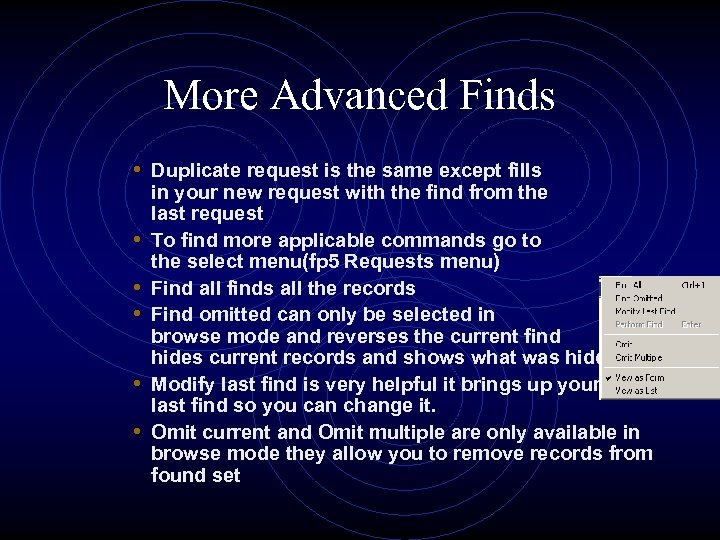 More Advanced Finds • Duplicate request is the same except fills • • •