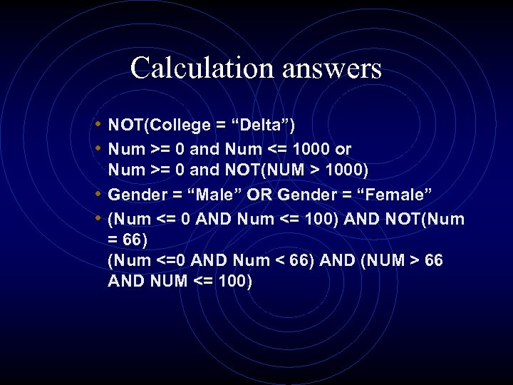 "Calculation answers • NOT(College = ""Delta"") • Num >= 0 and Num <= 1000"