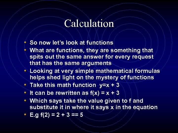 Calculation • So now let's look at functions • What are functions, they are