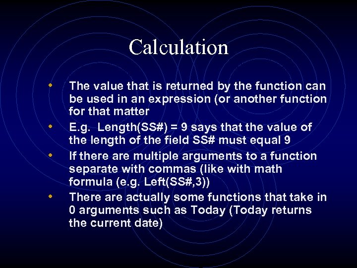 Calculation • • The value that is returned by the function can be used