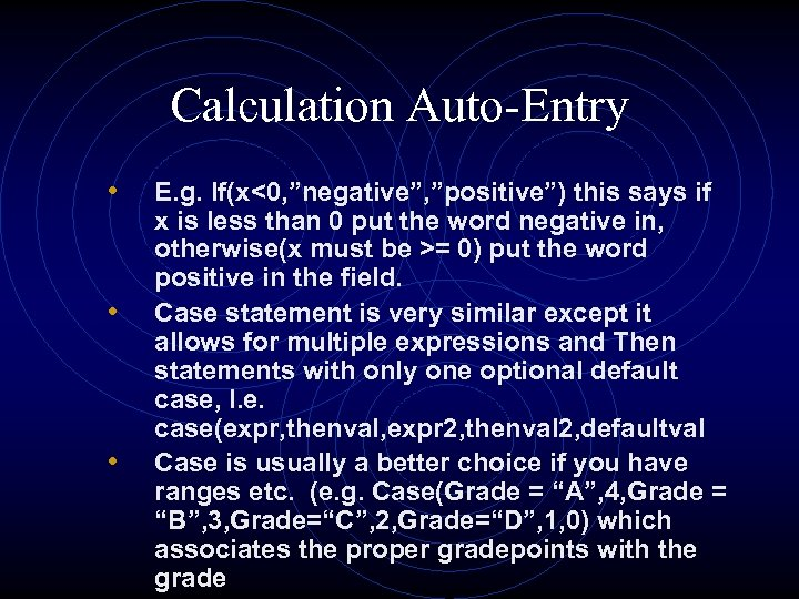 "Calculation Auto-Entry • • • E. g. If(x<0, ""negative"", ""positive"") this says if x"