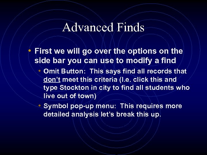 Advanced Finds • First we will go over the options on the side bar