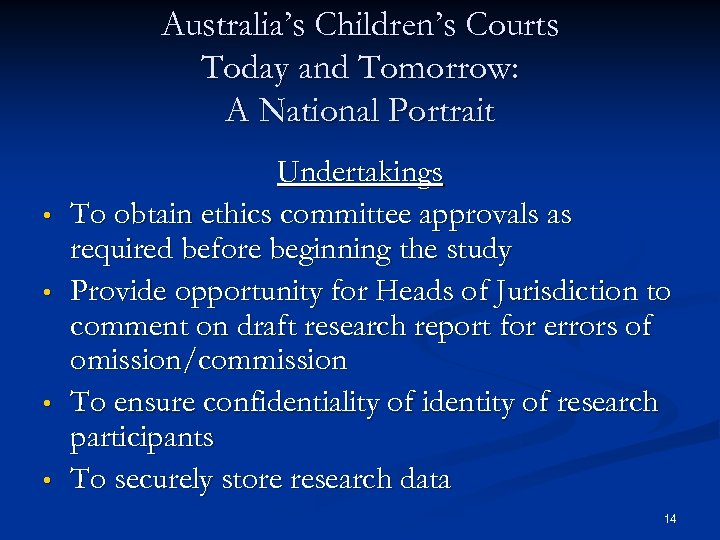 Australia's Children's Courts Today and Tomorrow: A National Portrait • • Undertakings To obtain