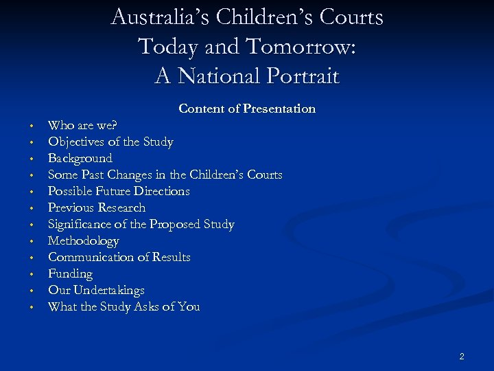 Australia's Children's Courts Today and Tomorrow: A National Portrait Content of Presentation • •