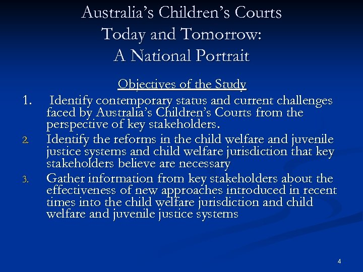 Australia's Children's Courts Today and Tomorrow: A National Portrait Objectives of the Study 1.