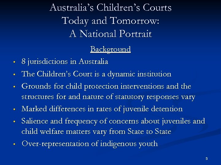 Australia's Children's Courts Today and Tomorrow: A National Portrait • • • Background 8