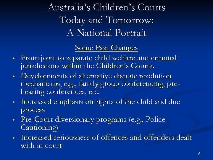 Australia's Children's Courts Today and Tomorrow: A National Portrait • • • Some Past