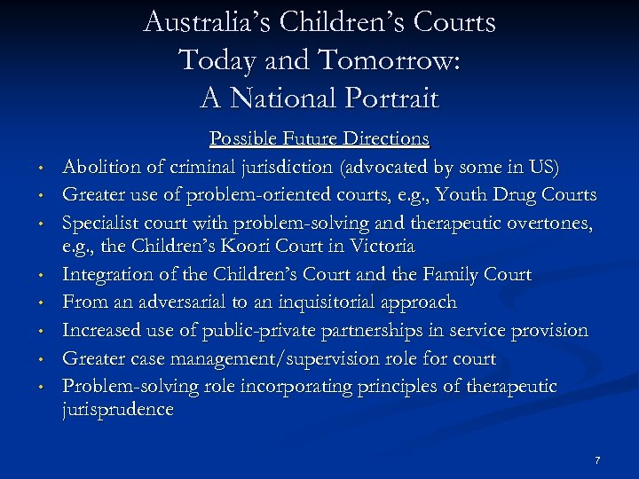 Australia's Children's Courts Today and Tomorrow: A National Portrait • • Possible Future Directions