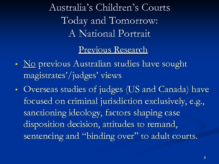 Australia's Children's Courts Today and Tomorrow: A National Portrait • • Previous Research No