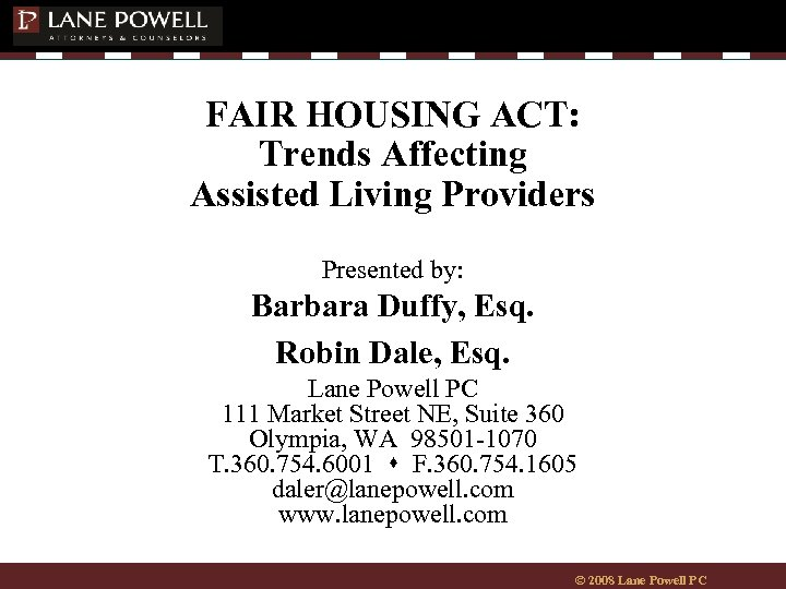 FAIR HOUSING ACT: Trends Affecting Assisted Living Providers Presented by: Barbara Duffy, Esq. Robin