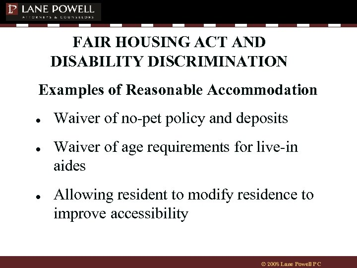 FAIR HOUSING ACT AND DISABILITY DISCRIMINATION Examples of Reasonable Accommodation ● ● ● Waiver