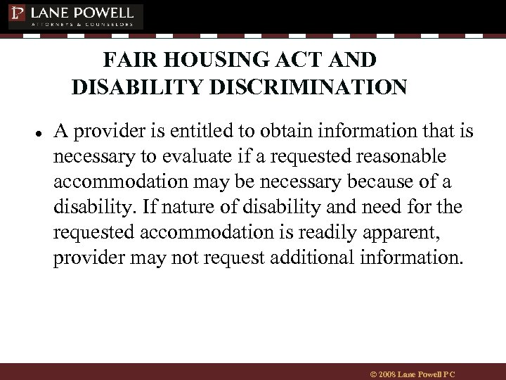 FAIR HOUSING ACT AND DISABILITY DISCRIMINATION ● A provider is entitled to obtain information