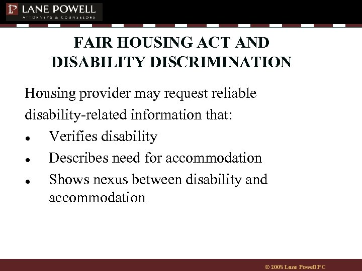 FAIR HOUSING ACT AND DISABILITY DISCRIMINATION Housing provider may request reliable disability-related information that: